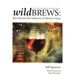 WILD BREWS - BEER BEYOND THE INFLUENCE OF BREWER'S YEAST